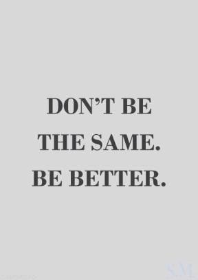 Dont be the same